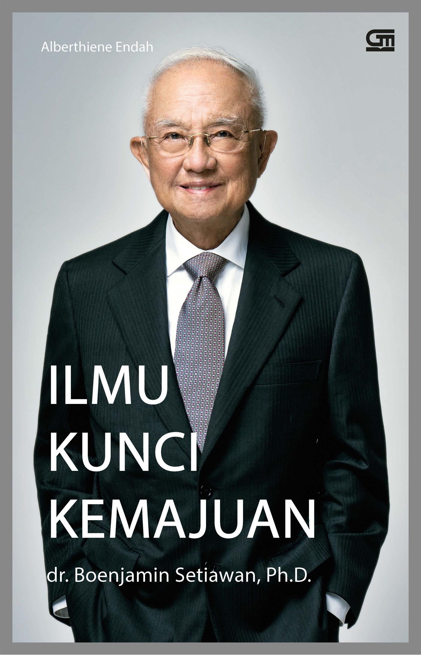 dr. Boenjamin Setiawan, Ph.D: Ilmu Kunci Kemajuan