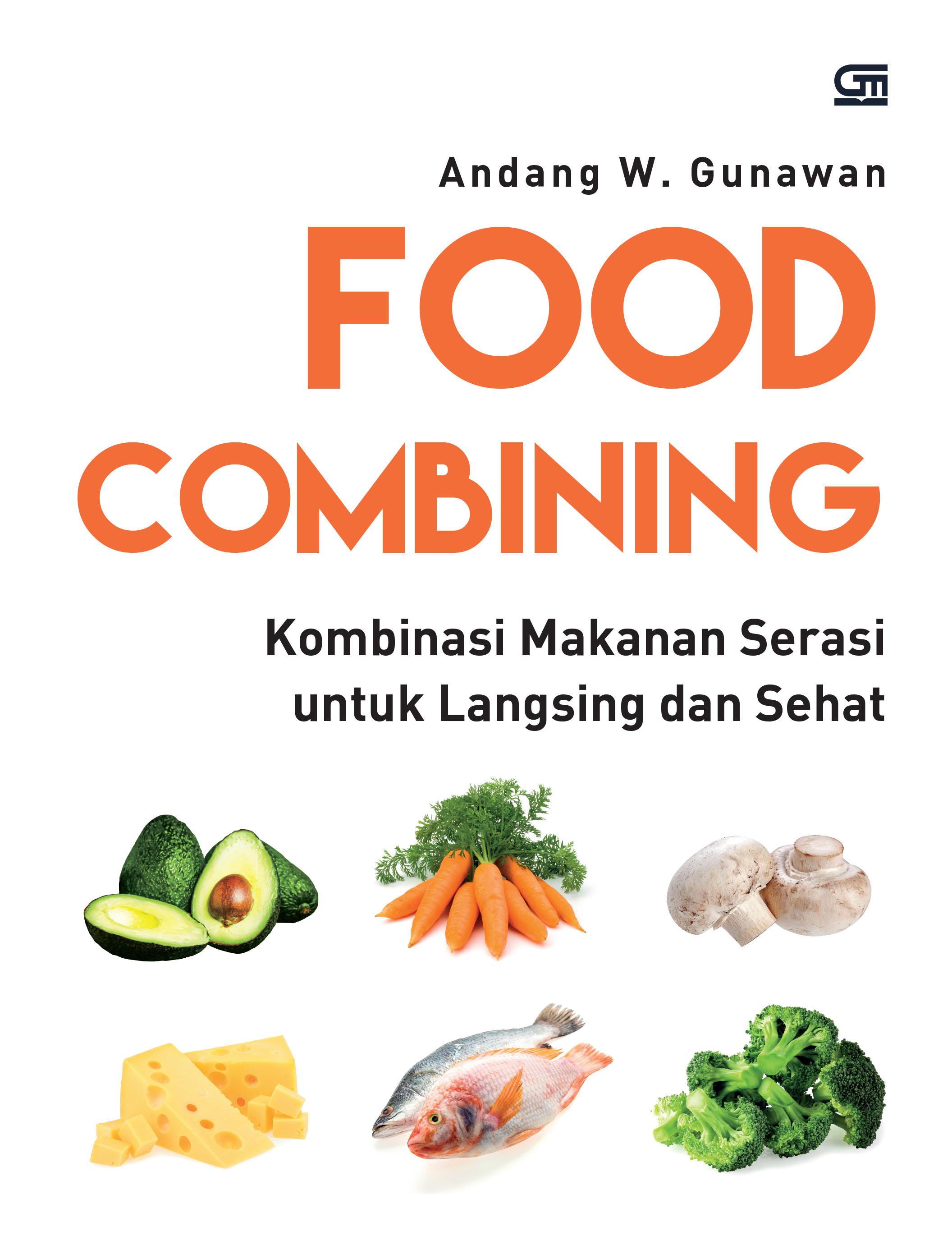 Food Combining: Kombinasi Makanan Sehat untuk Langsing dan Sehat