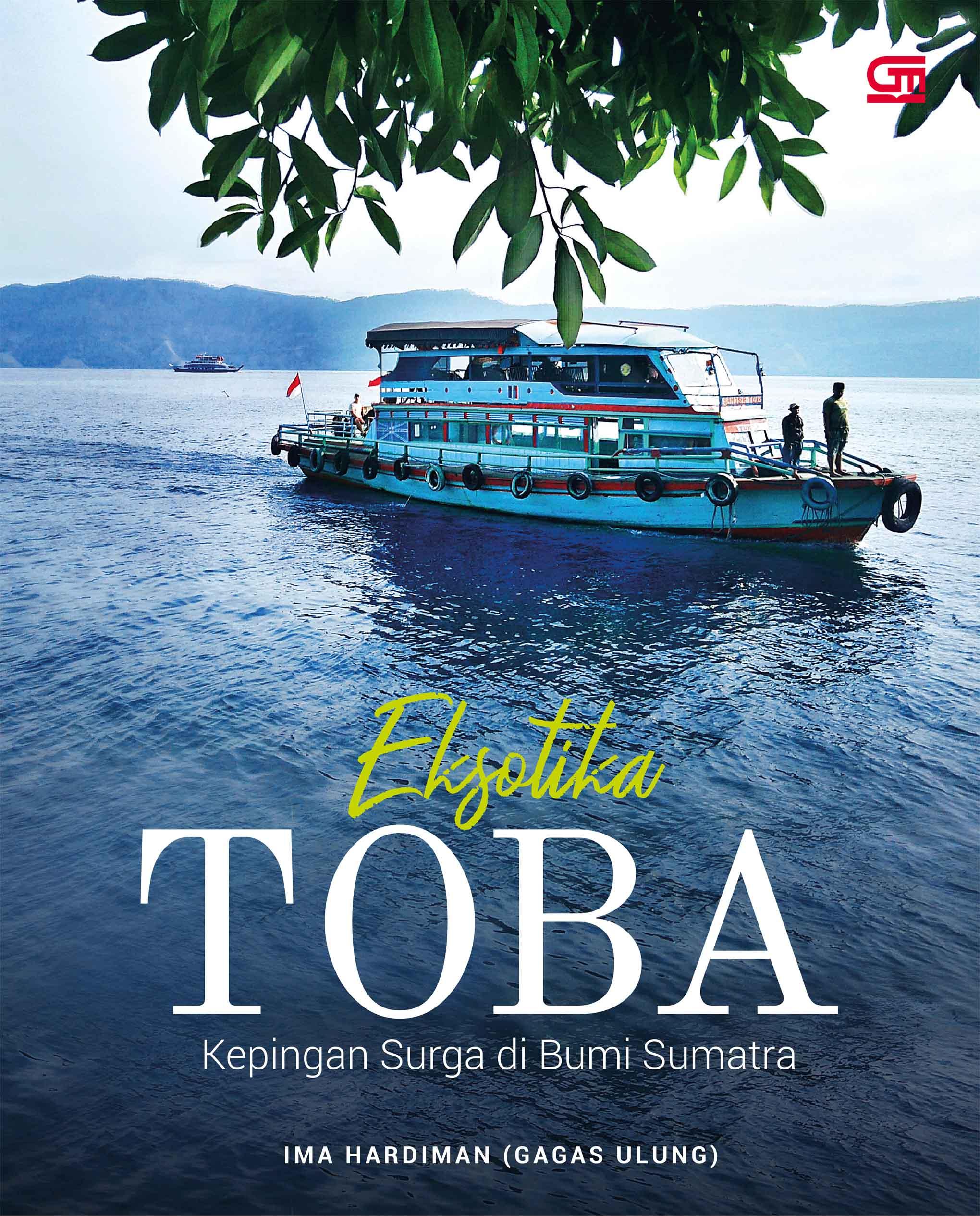 Eksotika Toba - Kepingan Surga di Bumi Sumatra