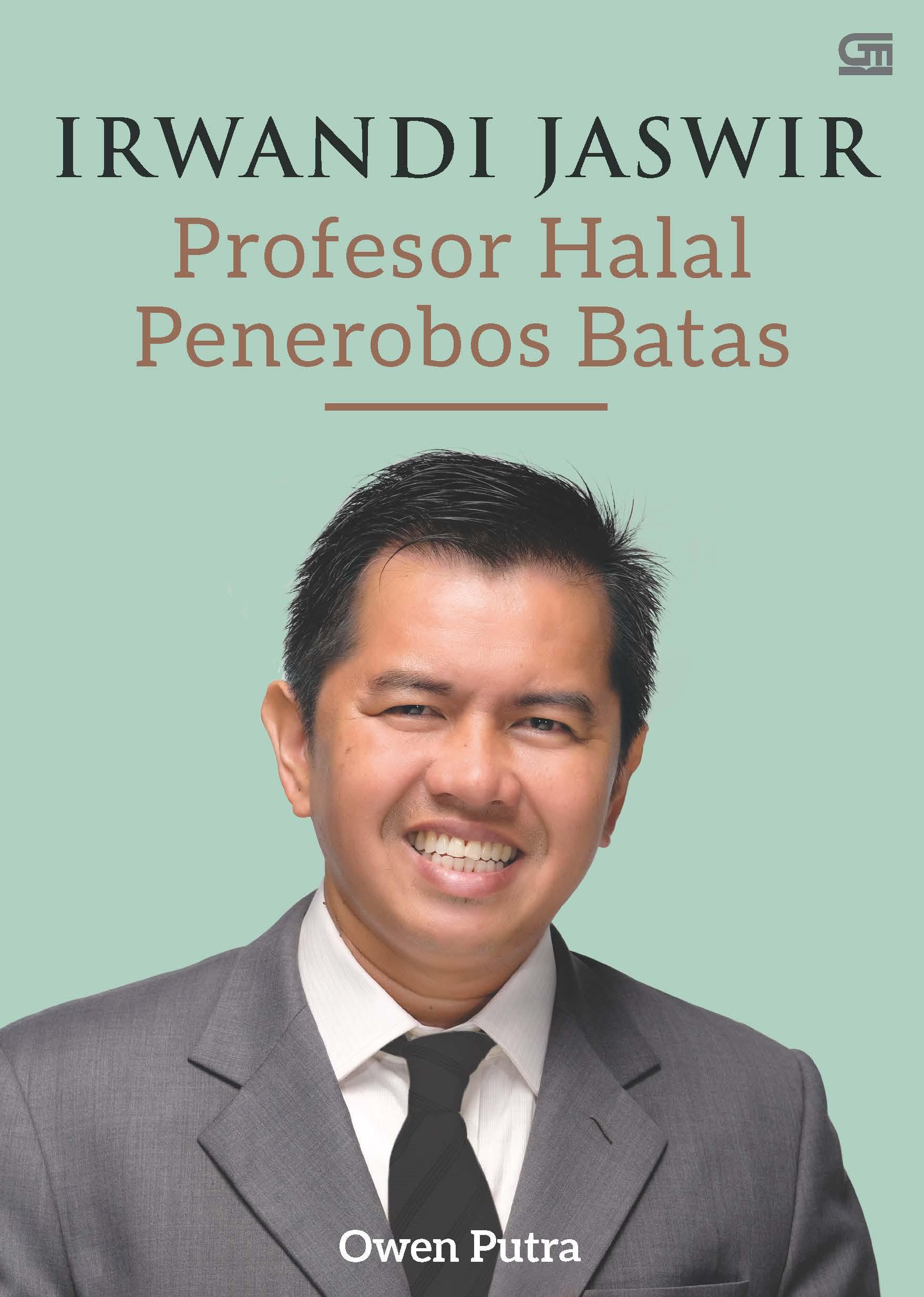 Irwandi Jaswir: Profesor Halal Penerobos Batas