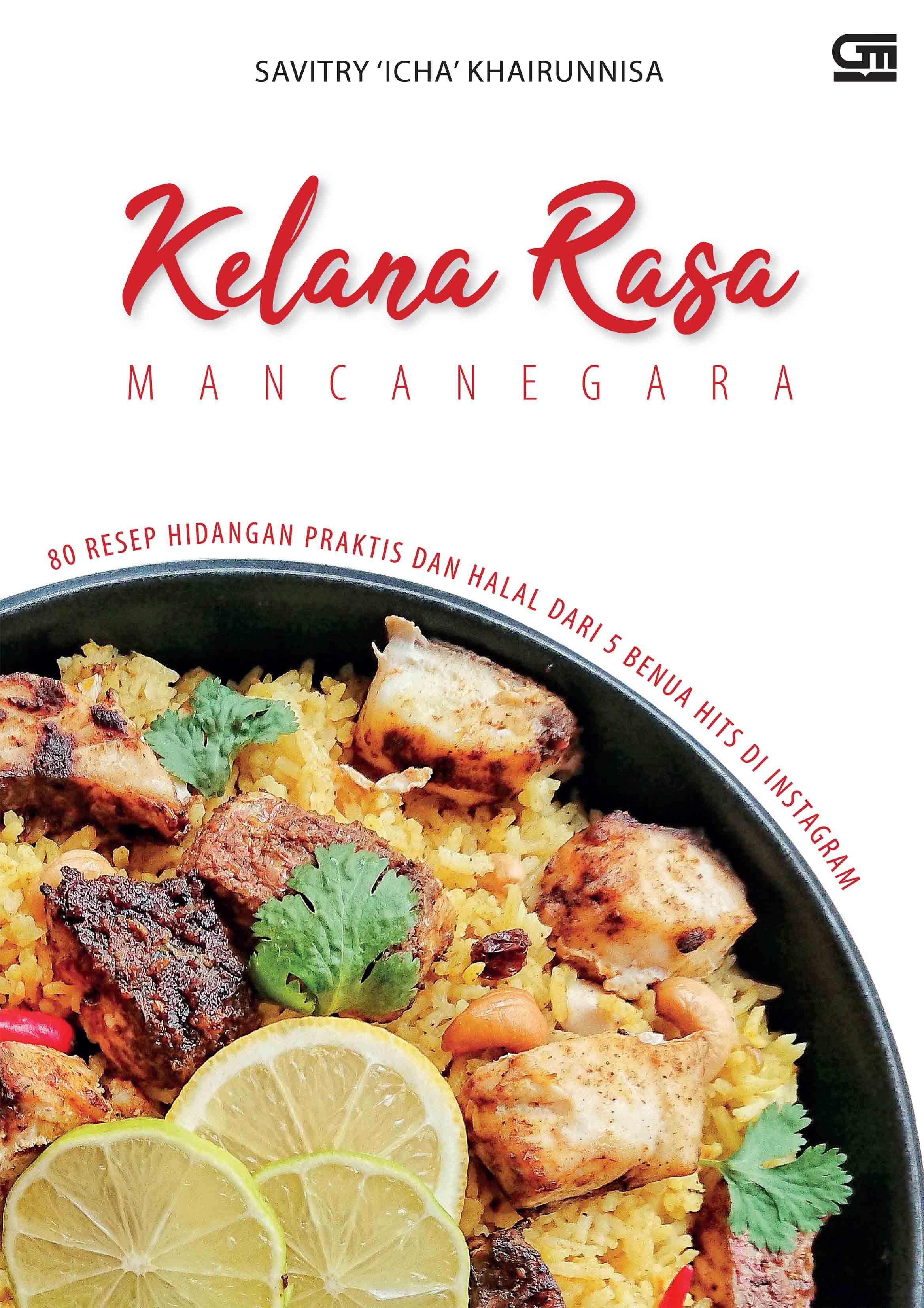 Kelana Rasa Mancanegara - 80 Resep Hidangan Praktis dan Halal Dari 5 benua Hits di Instagram