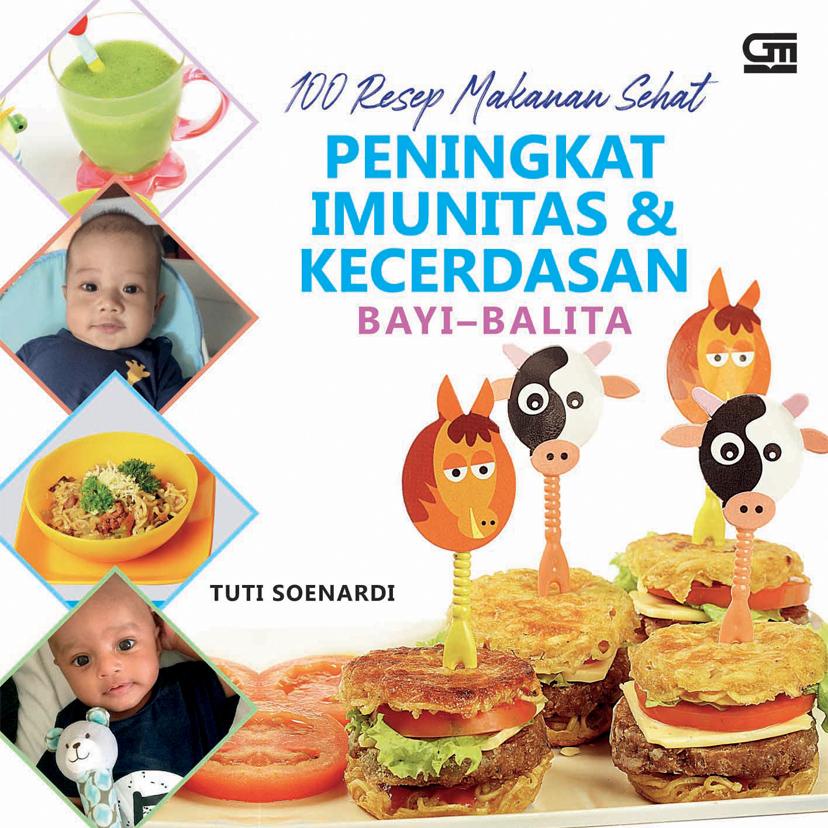 100 Resep Makanan Sehat Peningkat Imunitas & Kecerdasan Bayi - Balita