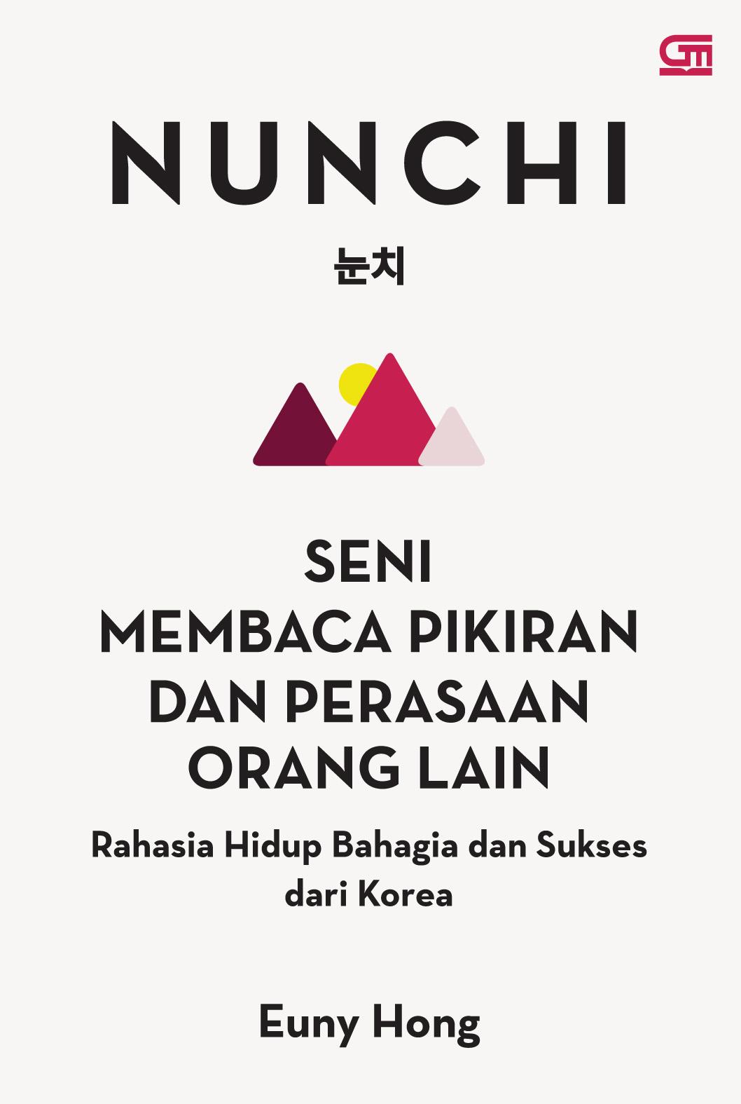 Nunchi: Seni Membaca Pikiran dan Perasaan Orang Lain--Rahasia Hidup Bahagia dan Sukses dari Korea