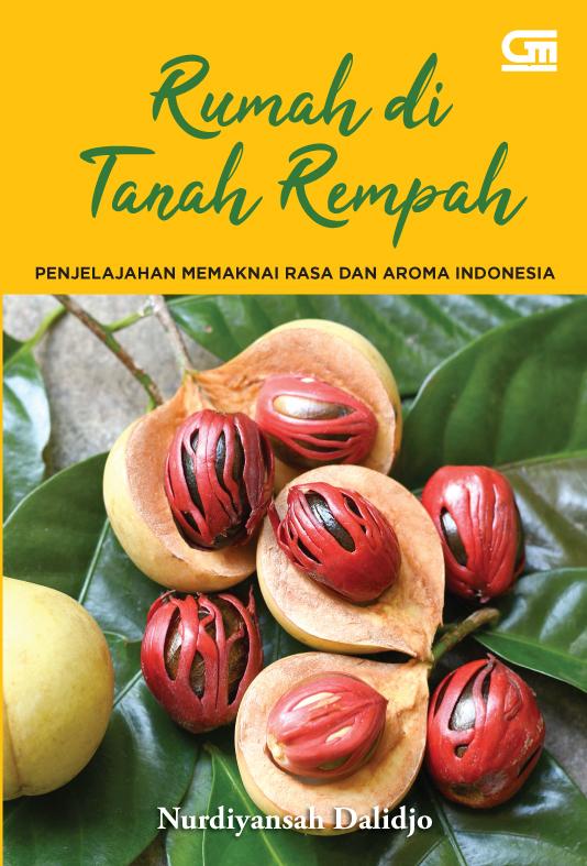 Rumah di Tanah Rempah - Penjelajahan Memaknai Rasa dan Aroma Indonesia