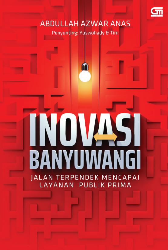 Inovasi Banyuwangi: Jalan Terpendek Mencapai Layanan Publik Prima