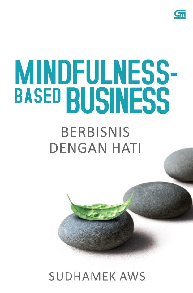 Mindfulness-Based Business: Berbisnis dengan Hati