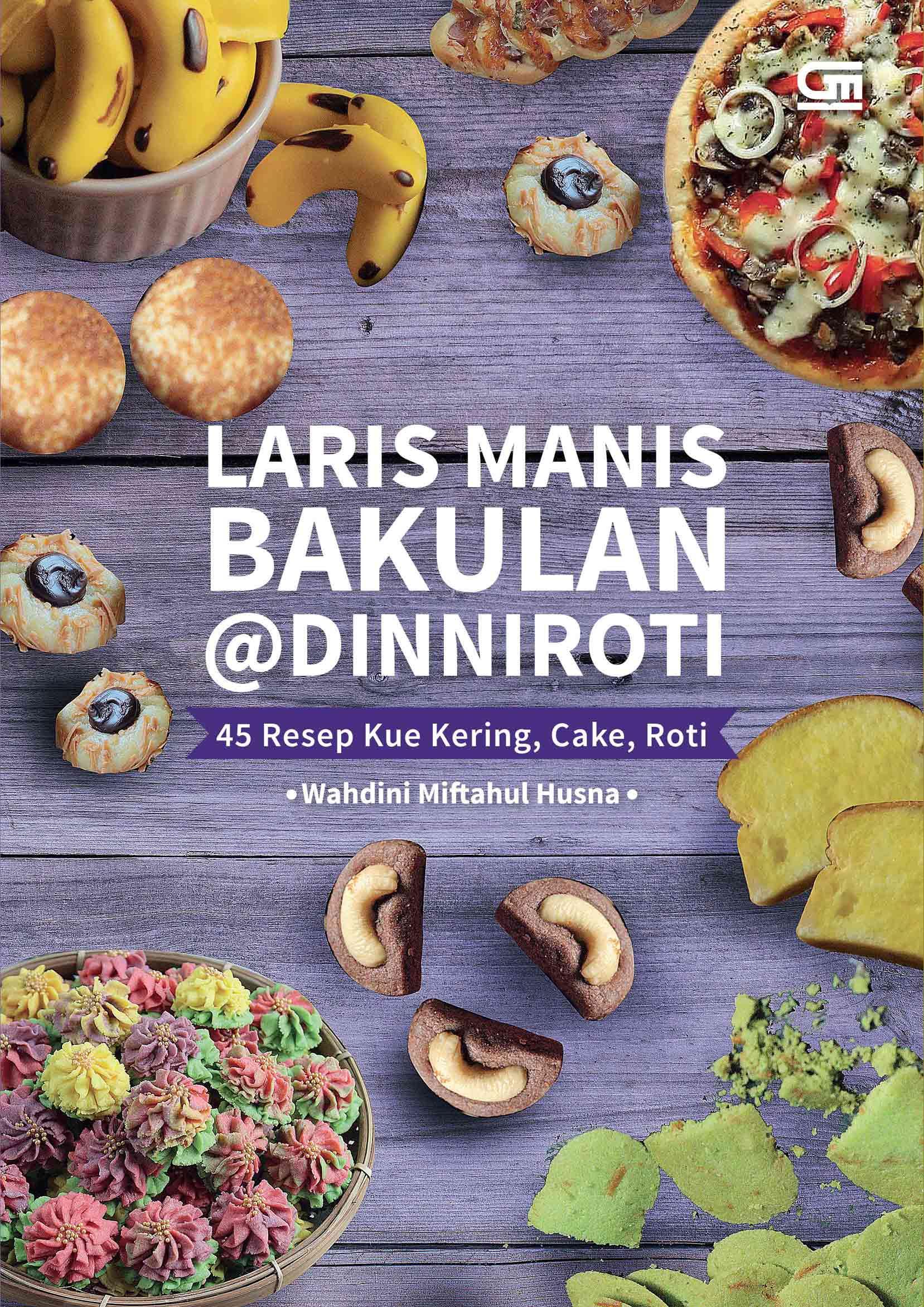 Laris Manis Bakulan @Dinnioti: 45 Resep Kue Kering, Cake, Roti