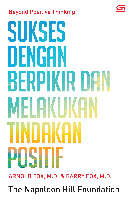 Sukses dengan Berpikir dan Melakukan Tindakan Positif