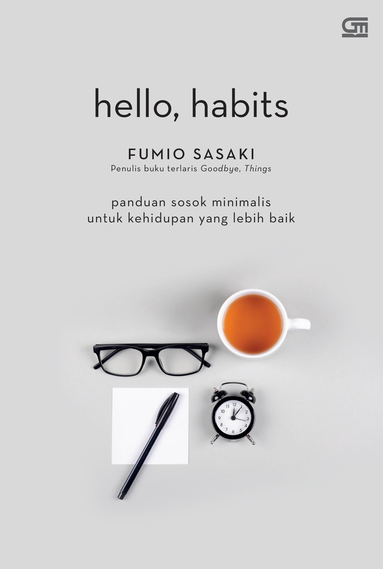 Hello Habits: Panduan Sosok Minimalis untuk Kehidupan yang Lebih Baik