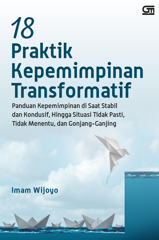 18 Praktik Kepemimpinan Transformatif