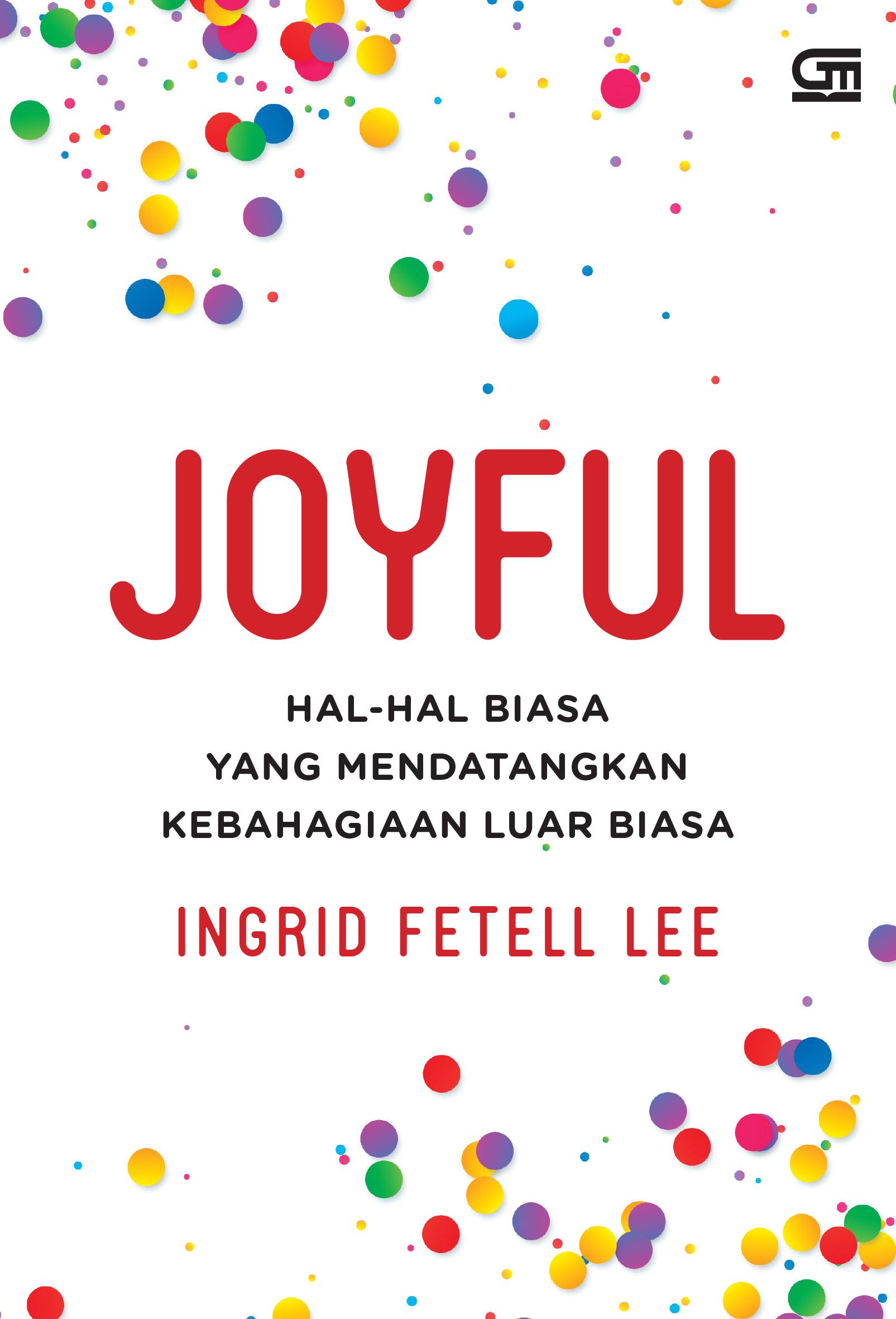 Joyful: Hal-Hal Biasa yang Mendatangkan Kebahagiaan Luar Biasa