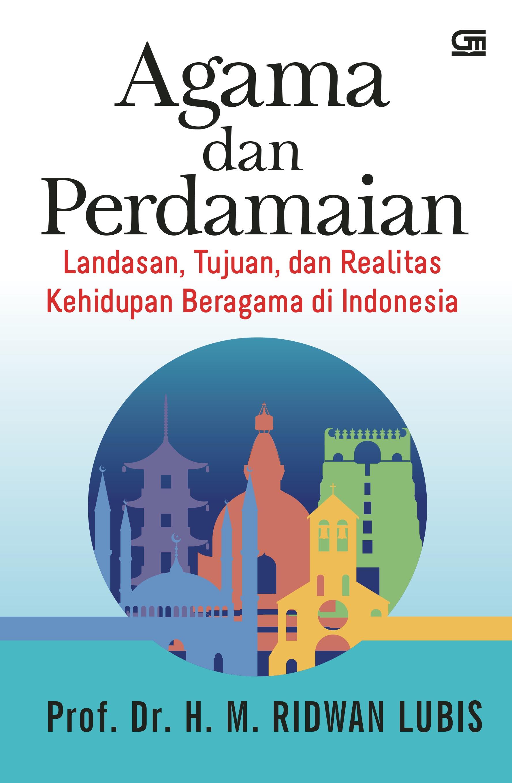 Agama dan Perdamaian: Landasan, Tujuan, dan Realitas Kehidupan