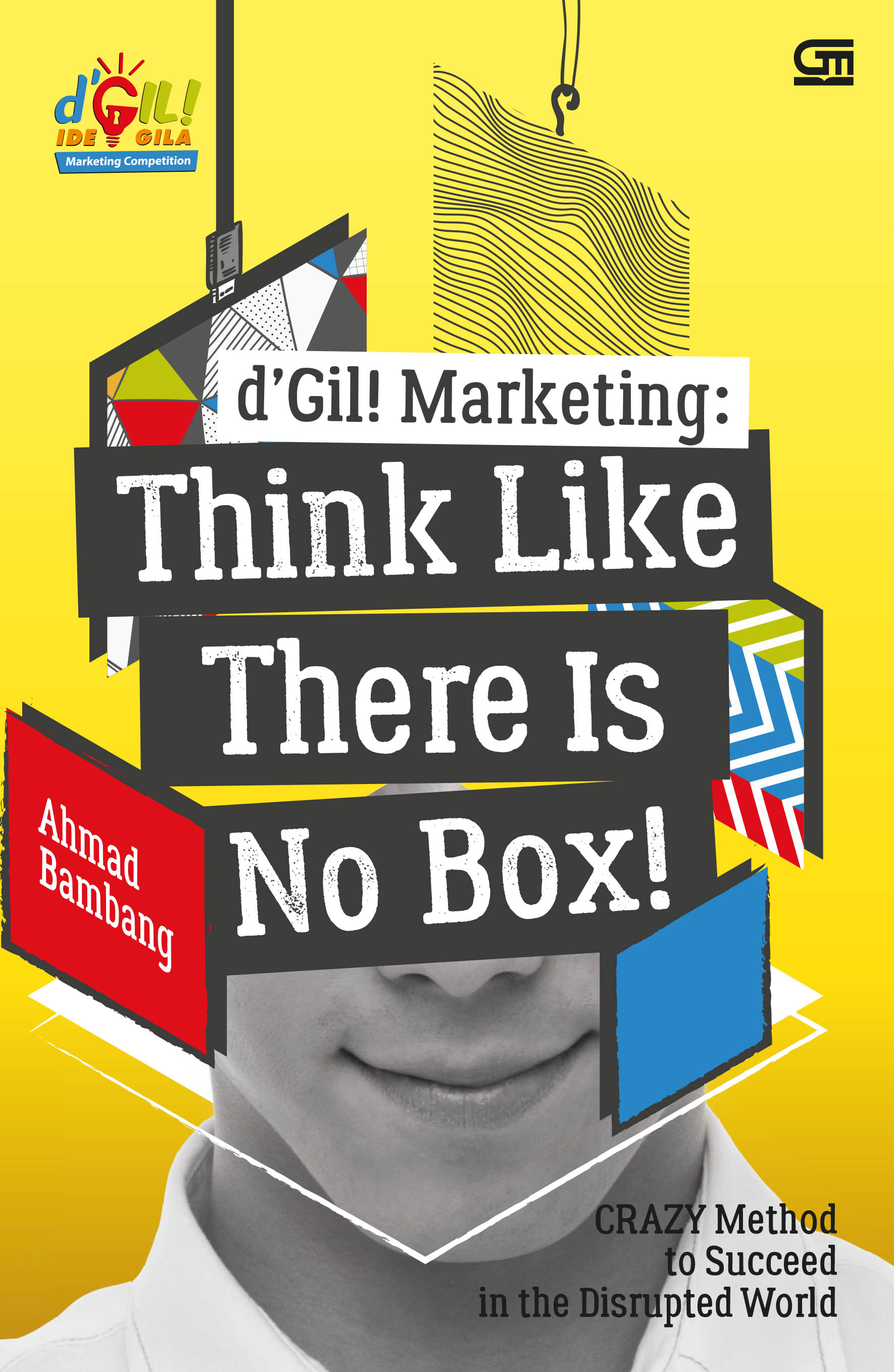 D  Gil! Marketing: Think Like There is No Box