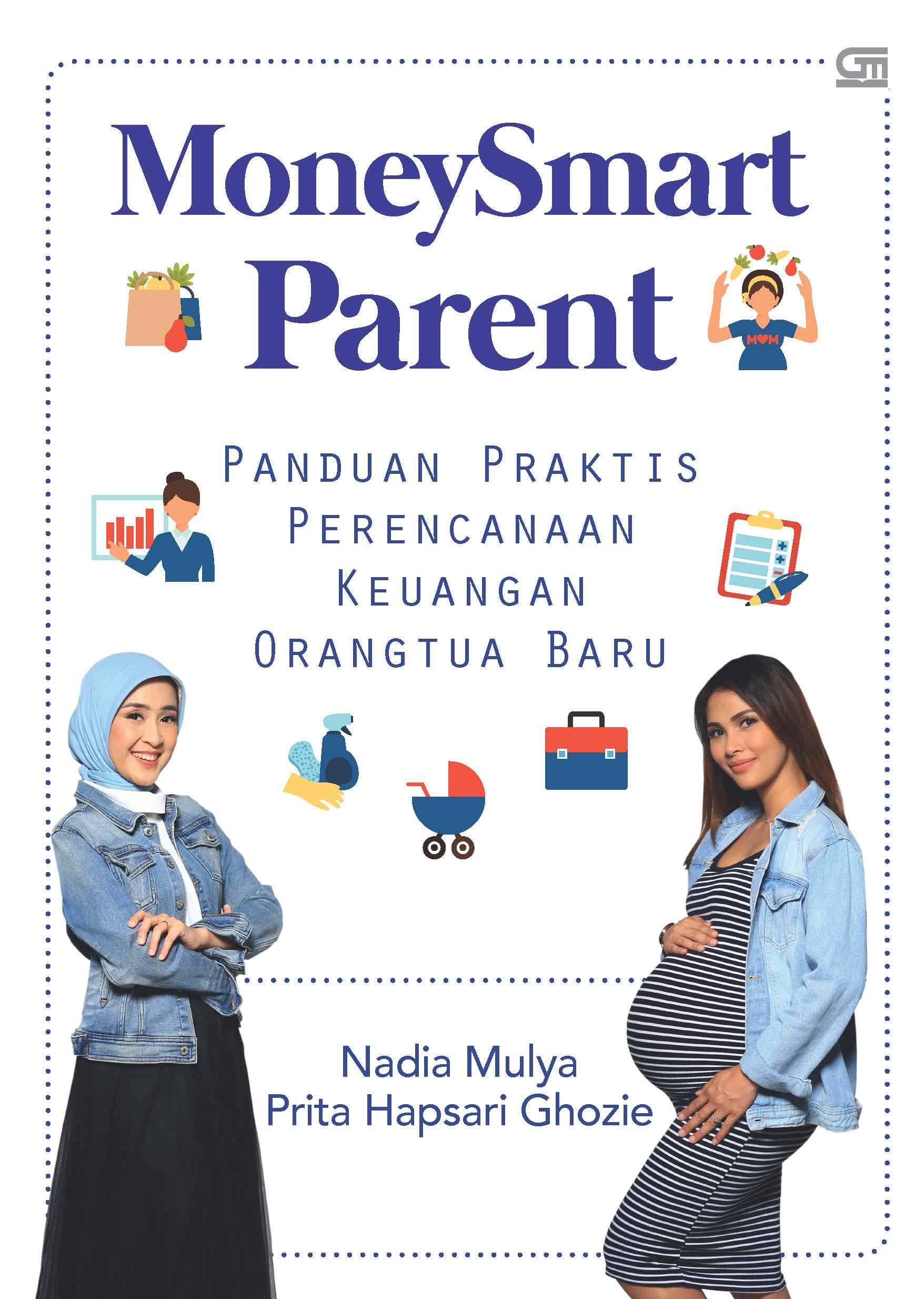 Money Smart Parent: Panduan Praktis Perencanaan Keuangan Orang Tua Baru