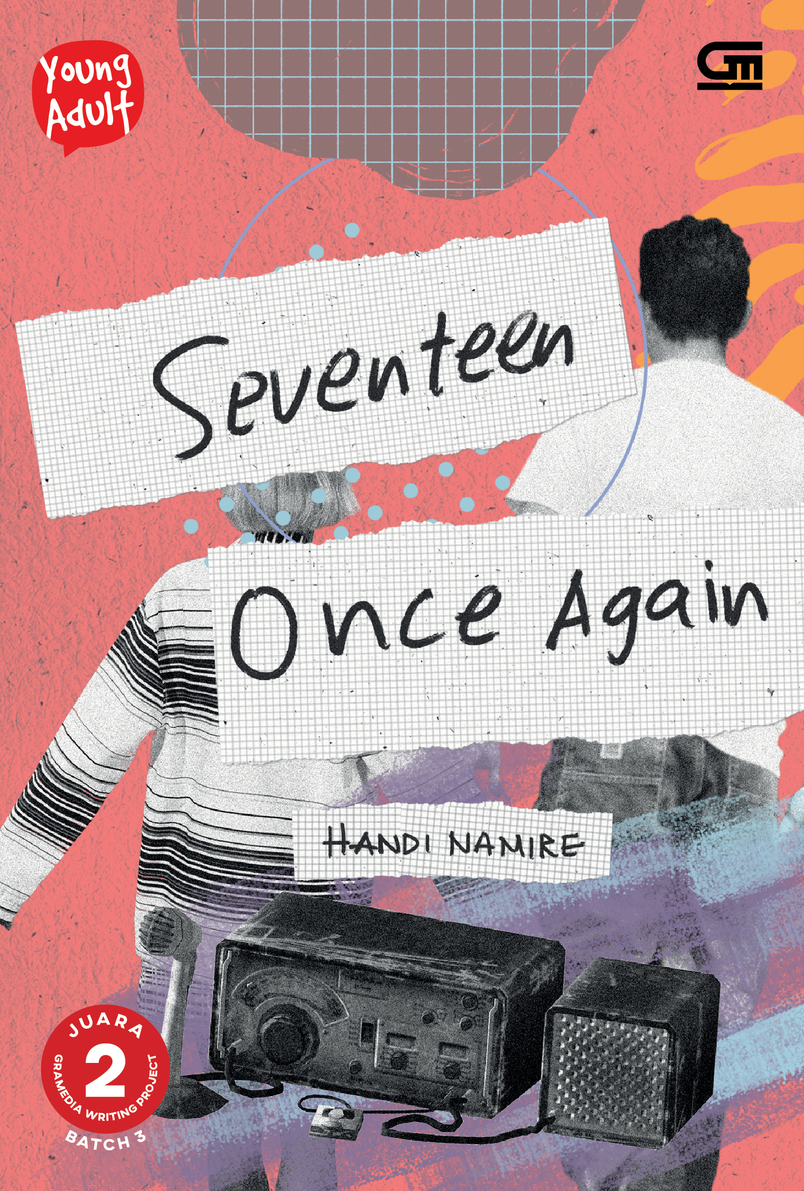 Young Adult: Seventeen Once Again (Juara 2 Gramedia Writing Project)