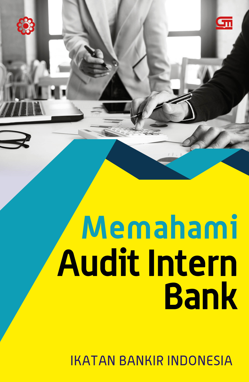 Memahami Audit Intern Perbankan