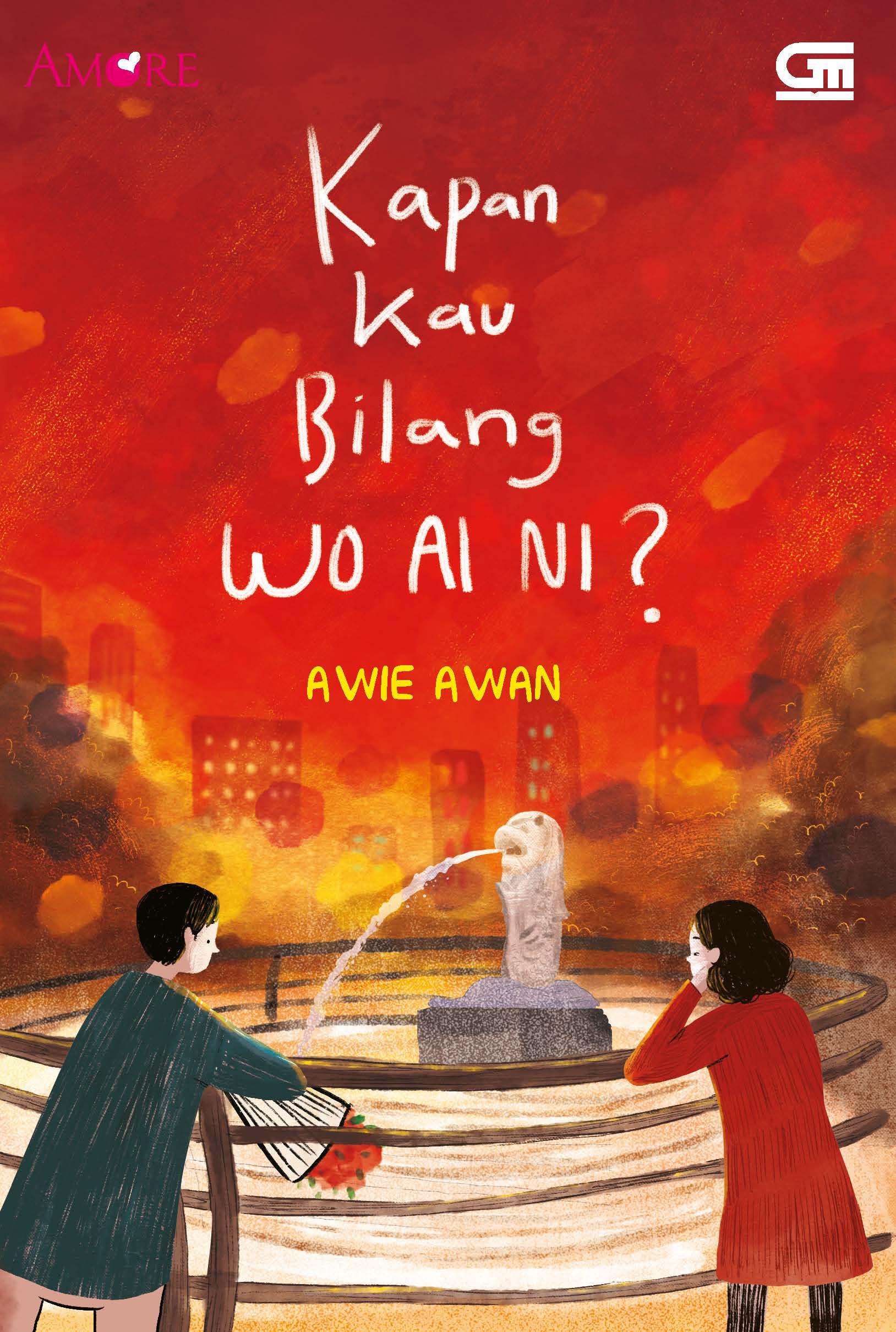 Amore: Kapan Kau Bilang Wo Ai Ni?