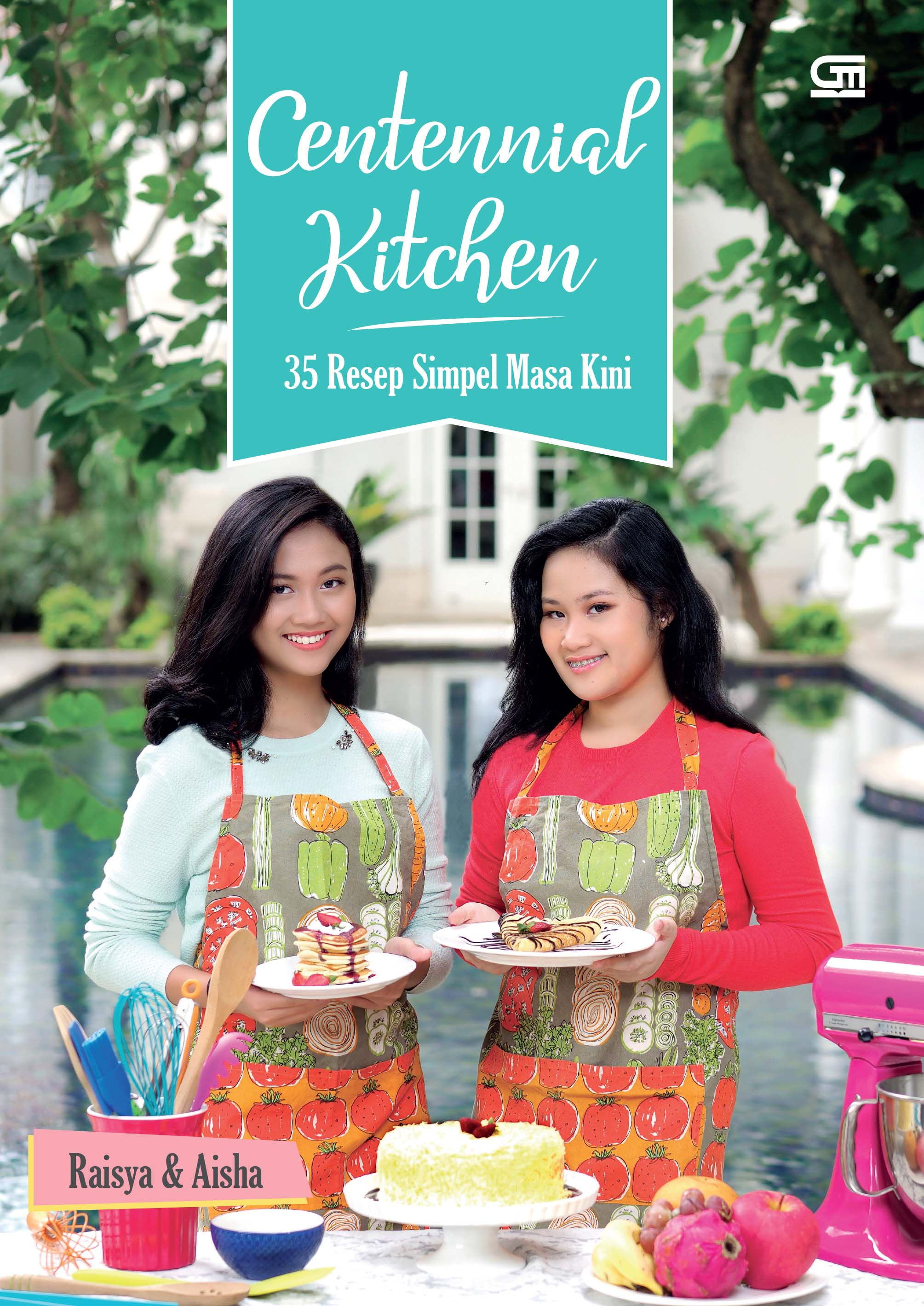 Centennial Kitchen: 35 Resep Simpel Masa Kini