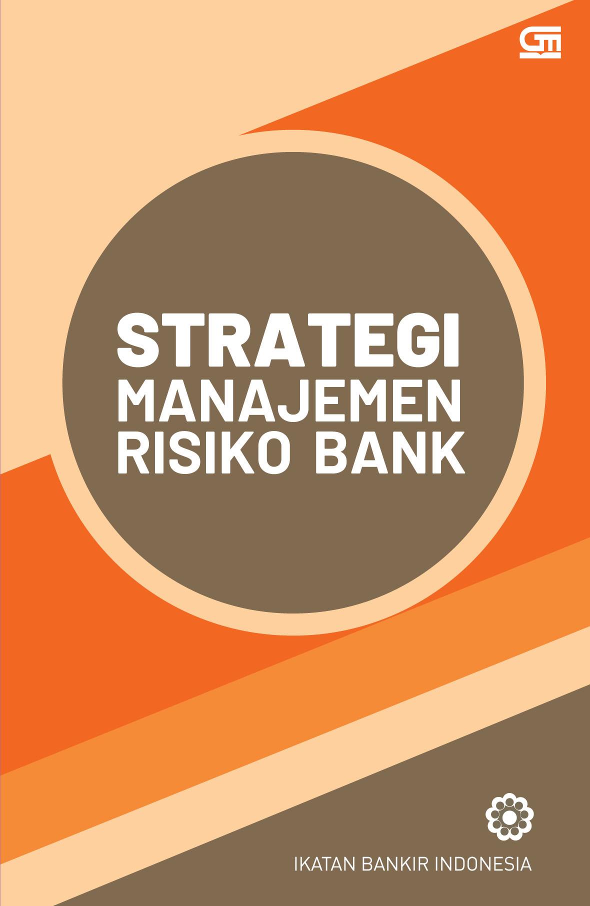 Strategi Manajemen Risiko Bank (Cetak Ulang Cover Baru)