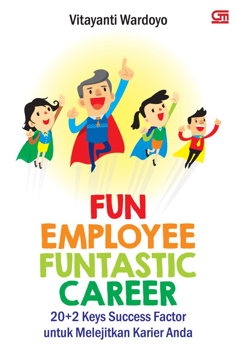 Fun Employee, Funtastic Career