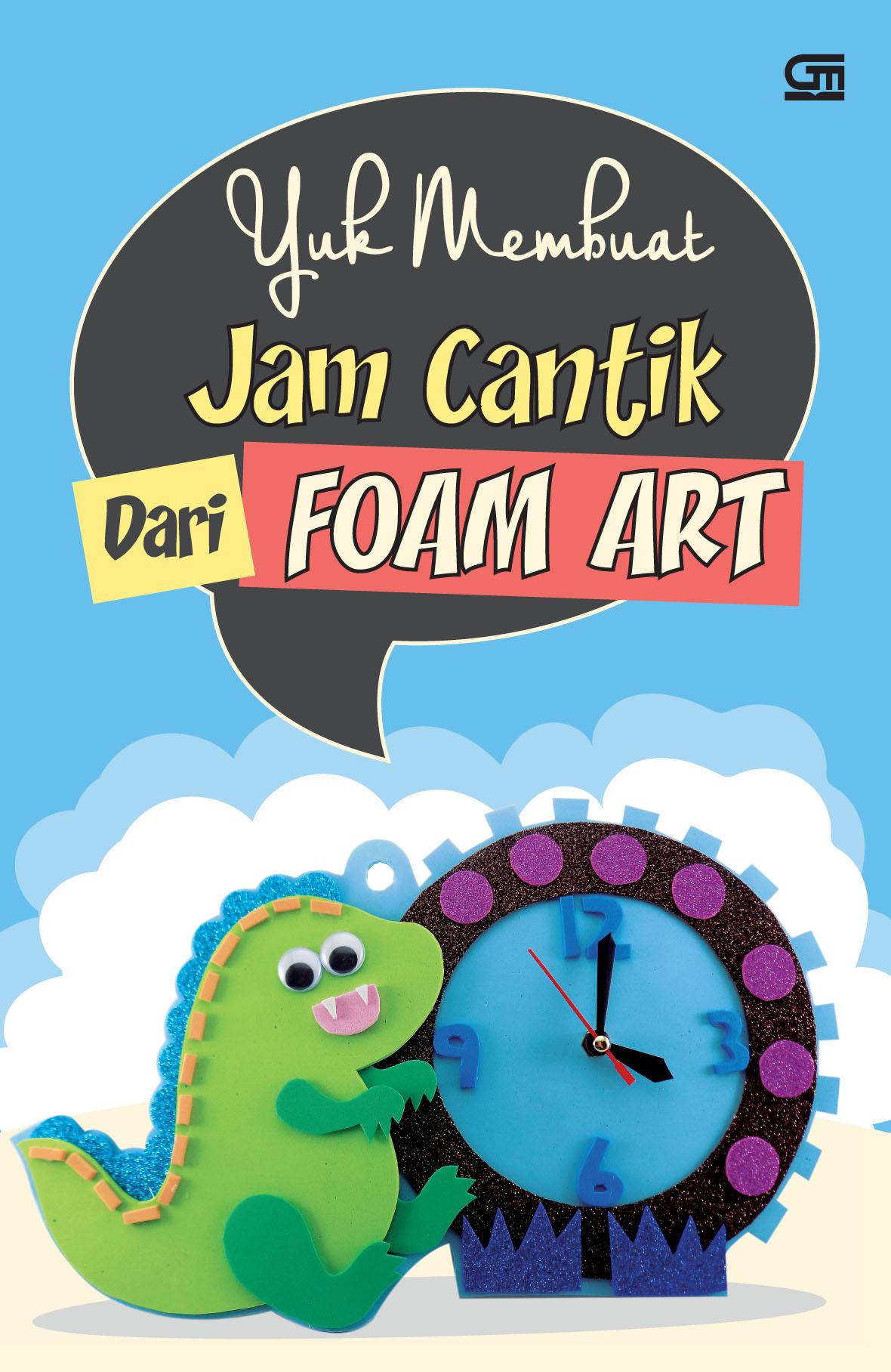 Yuk Membuat Jam Cantik dari Foam Art