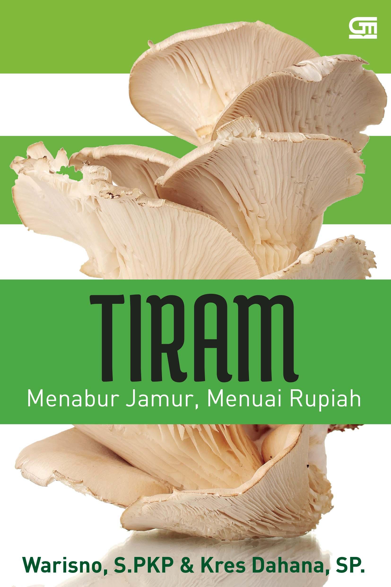 TIRAM: Menabur Jamur, Menuai Rupiah (Ed. Revisi)
