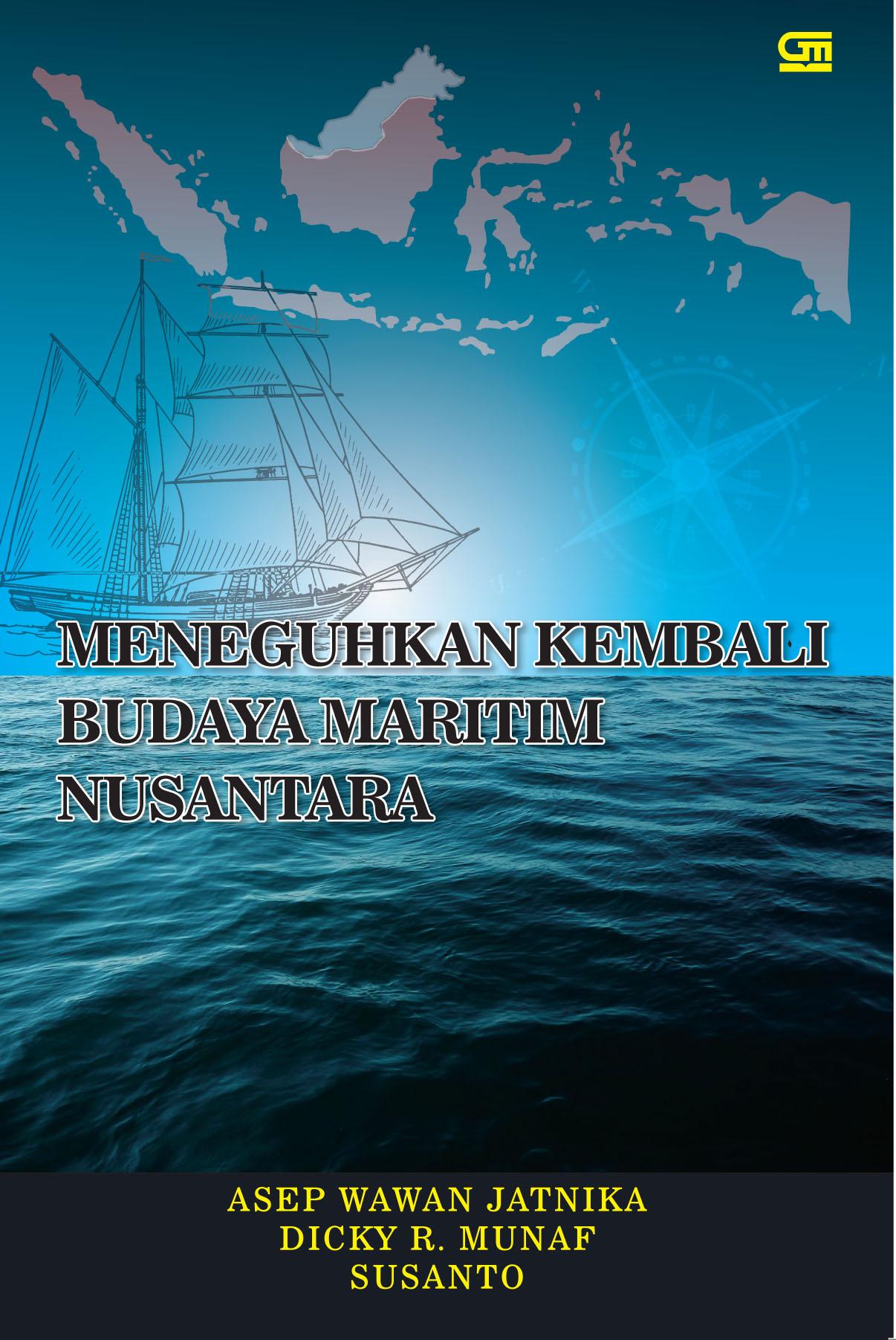 Meneguhkan Kembali Budaya Maritim Nusantara