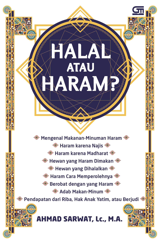 Halal atau Haram ? Kejelasan Menuju Keberkahan (Cover Baru)