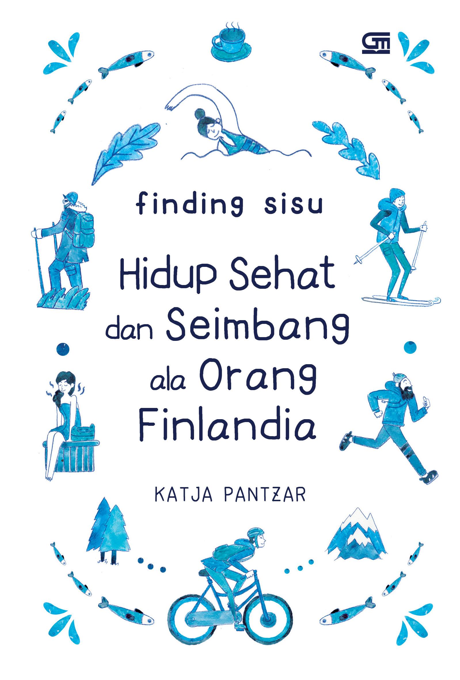Finding Sisu: Hidup Sehat dan Seimbang Ala Orang Finlandia