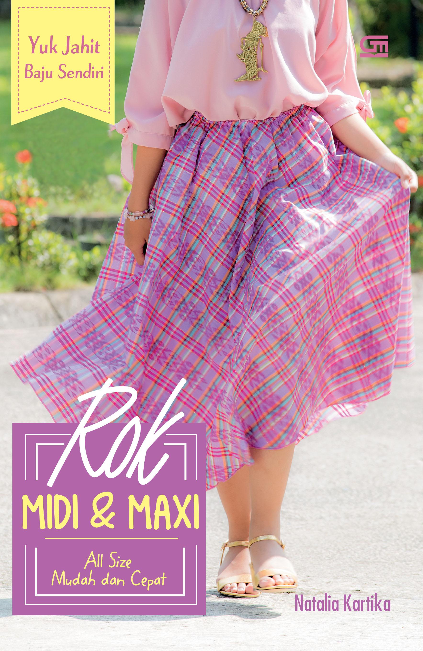 Yuk Jahit Baju Sendiri: Rok Midi & Maxi