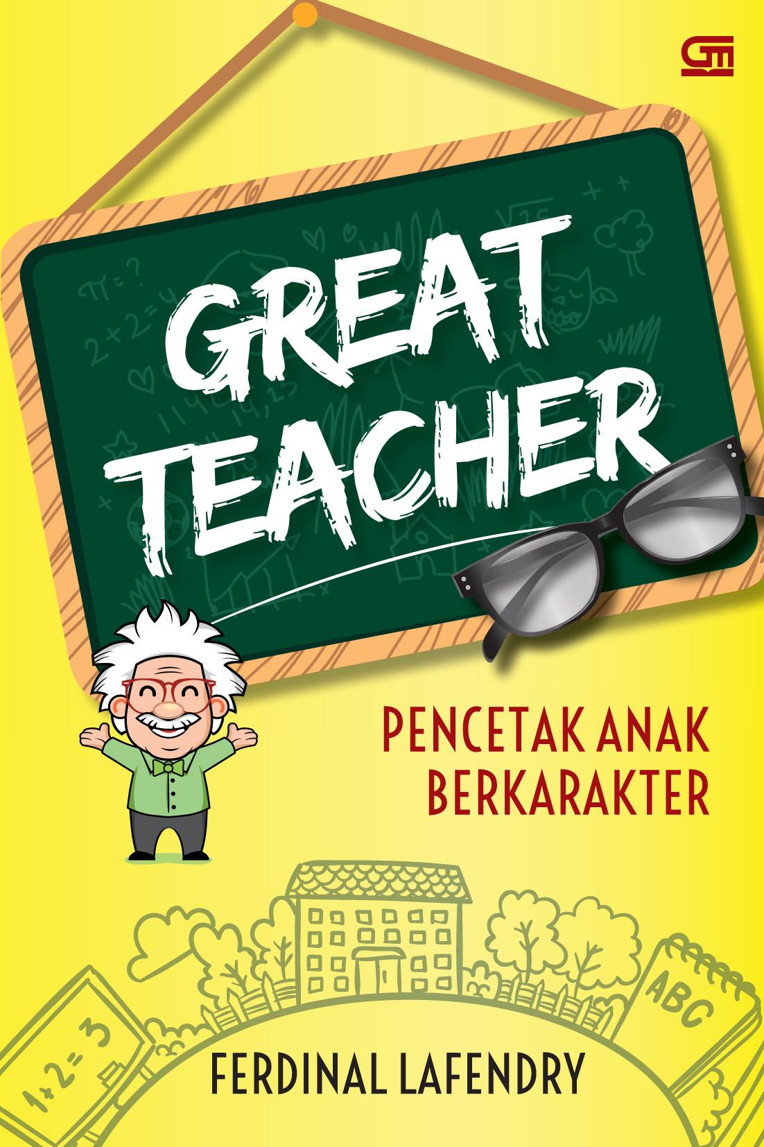 Great Teacher: Pencetak Anak Berkarakter