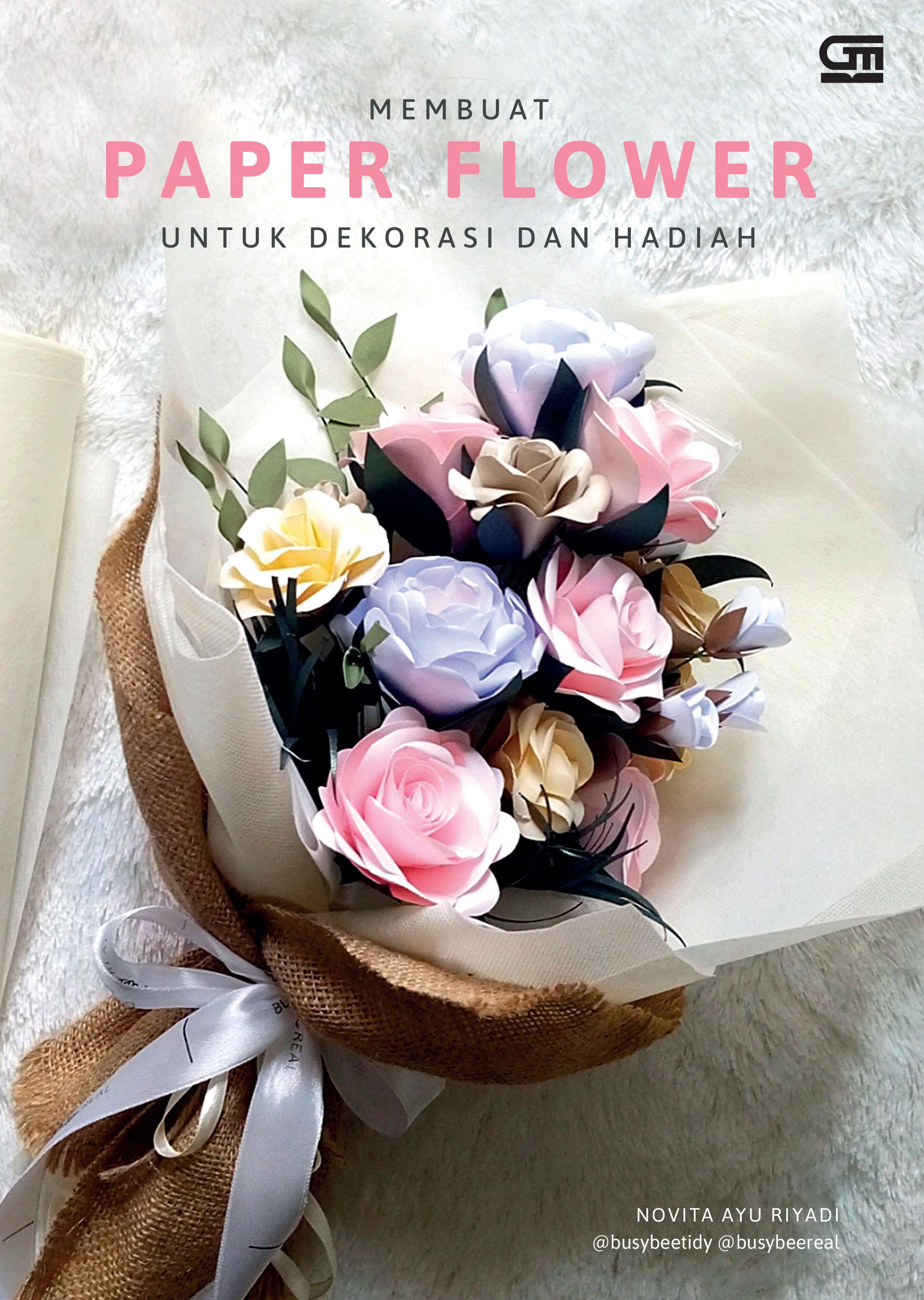 Membuat Paper Flower untuk Dekorasi dan Hadiah