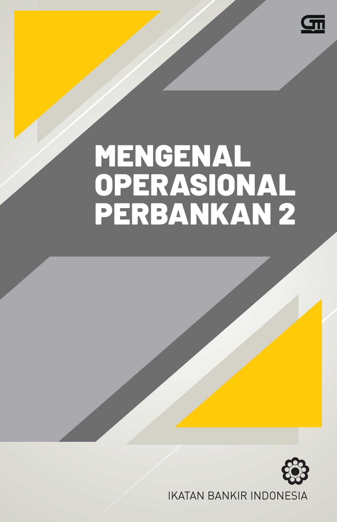 Mengenal Operasional Perbankan 2  (Cetak Ulang Cover Baru)