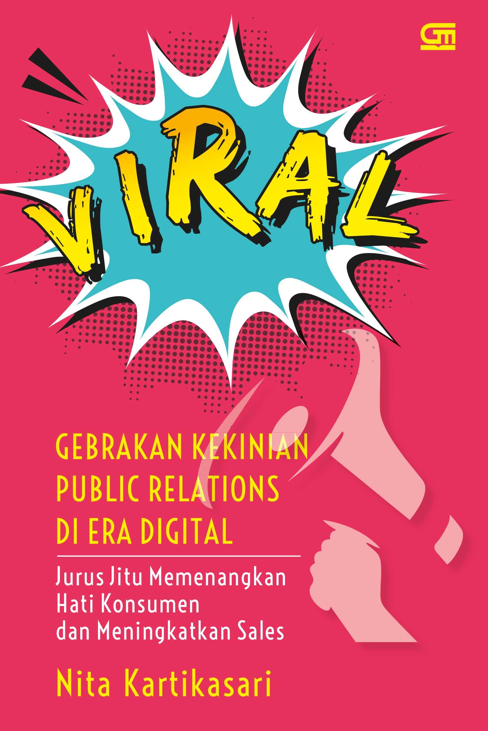 Viral: Gebrakan Kekinian Public Relations di Era Digital