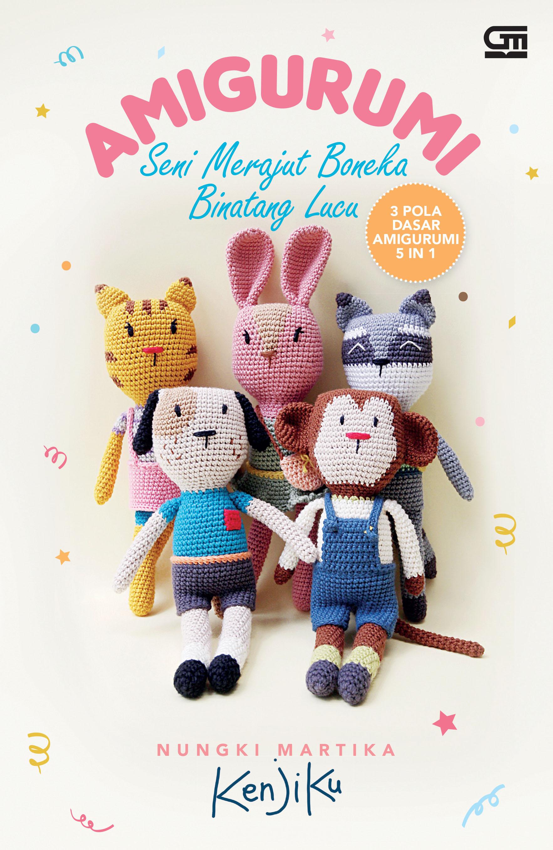 Amigurumi: Seni Merajut Boneka Binatang Lucu