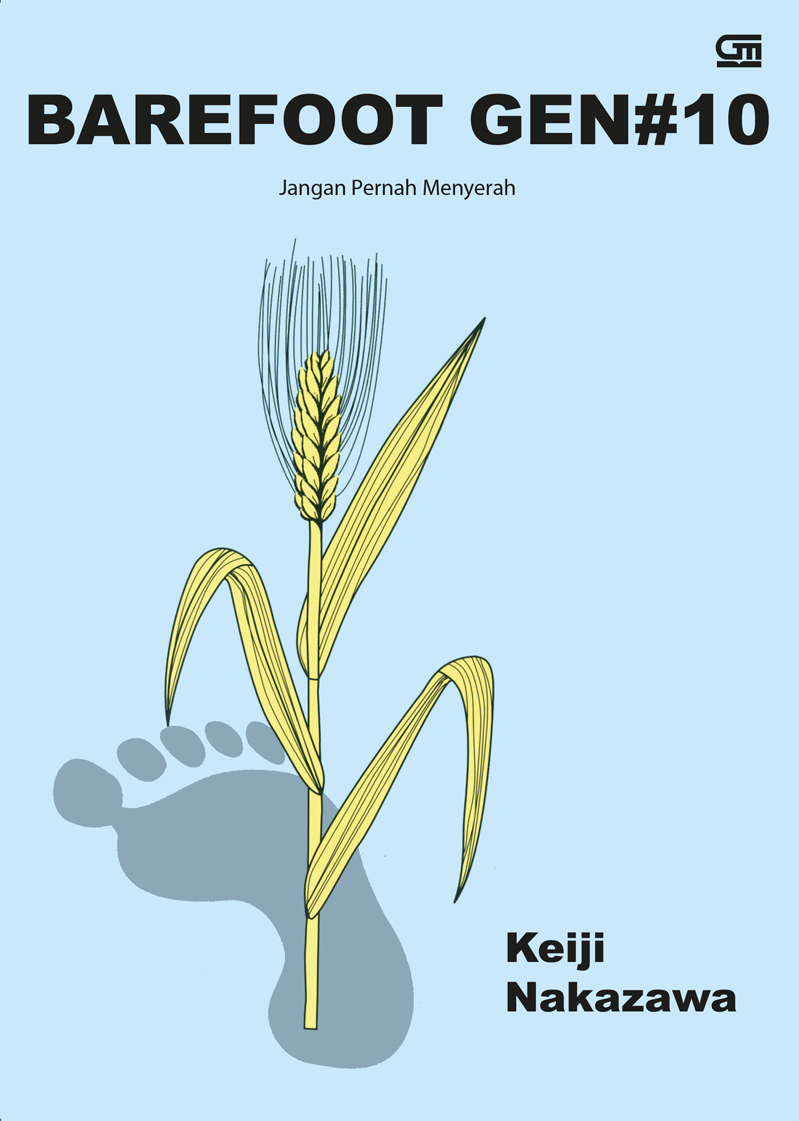 Barefoot Gen Jilid#10: Jangan Pernah Menyerah