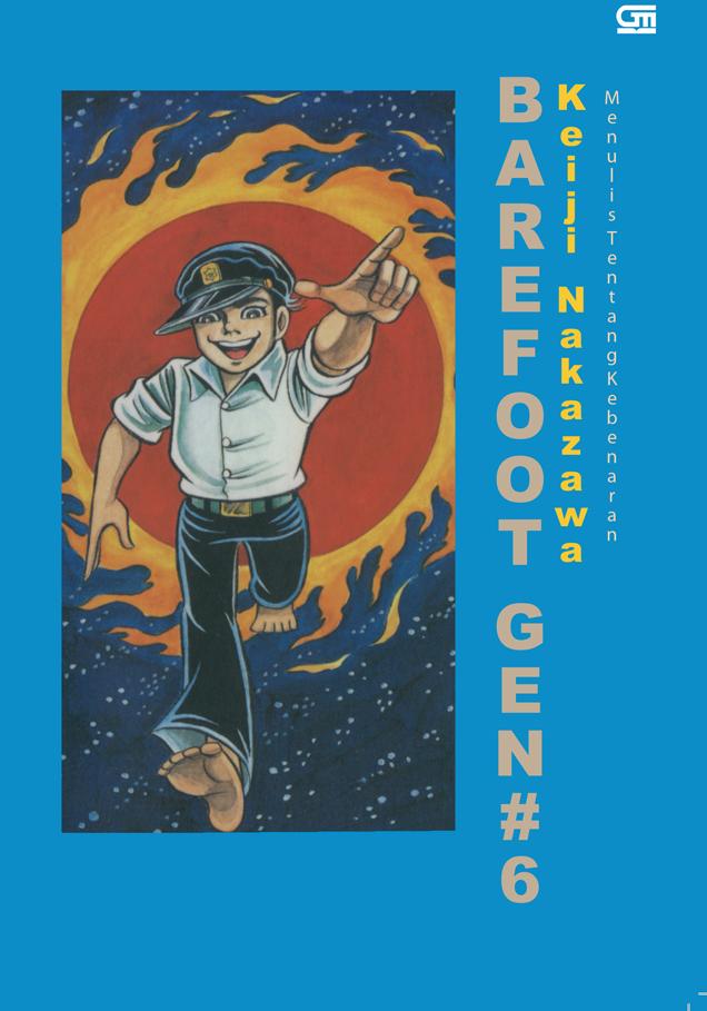 Barefoot Gen Jilid#6: Menulis Tentang Kebenaran