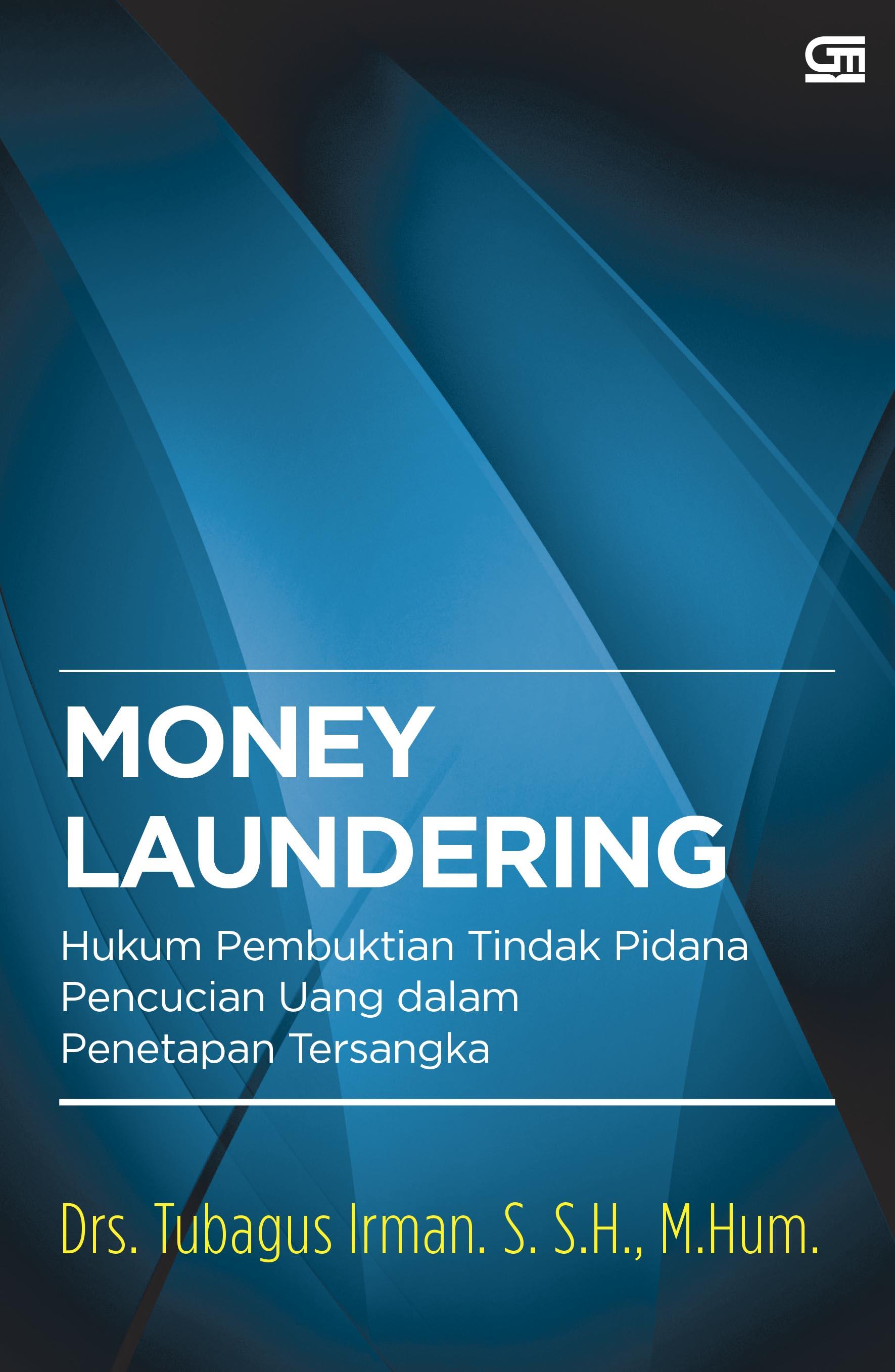 Money Laundering: Hukum Pembuktian Pencucian Uang