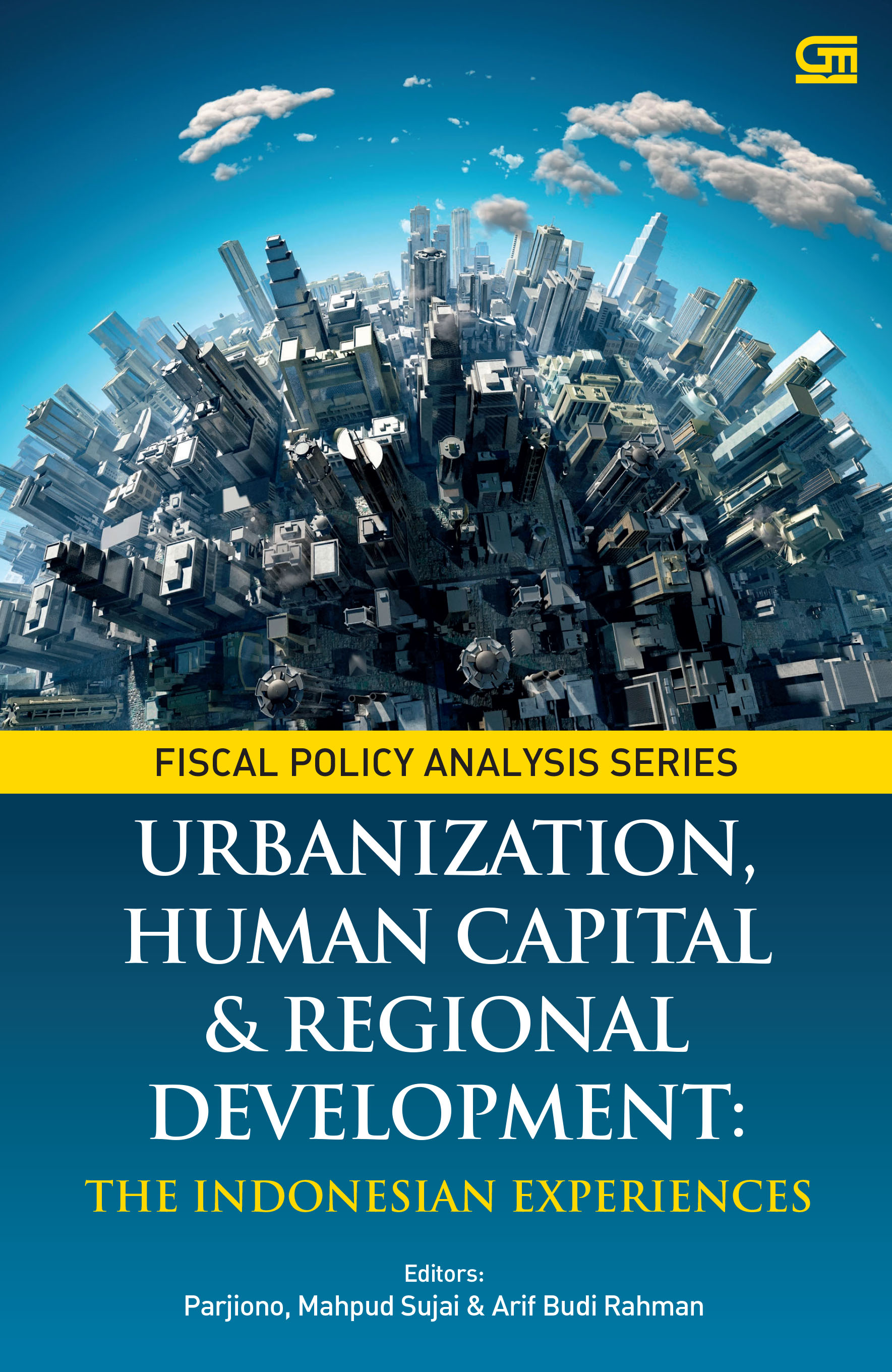 Urbanization, Human Capital, & Regional Development The Indonesian Experiences