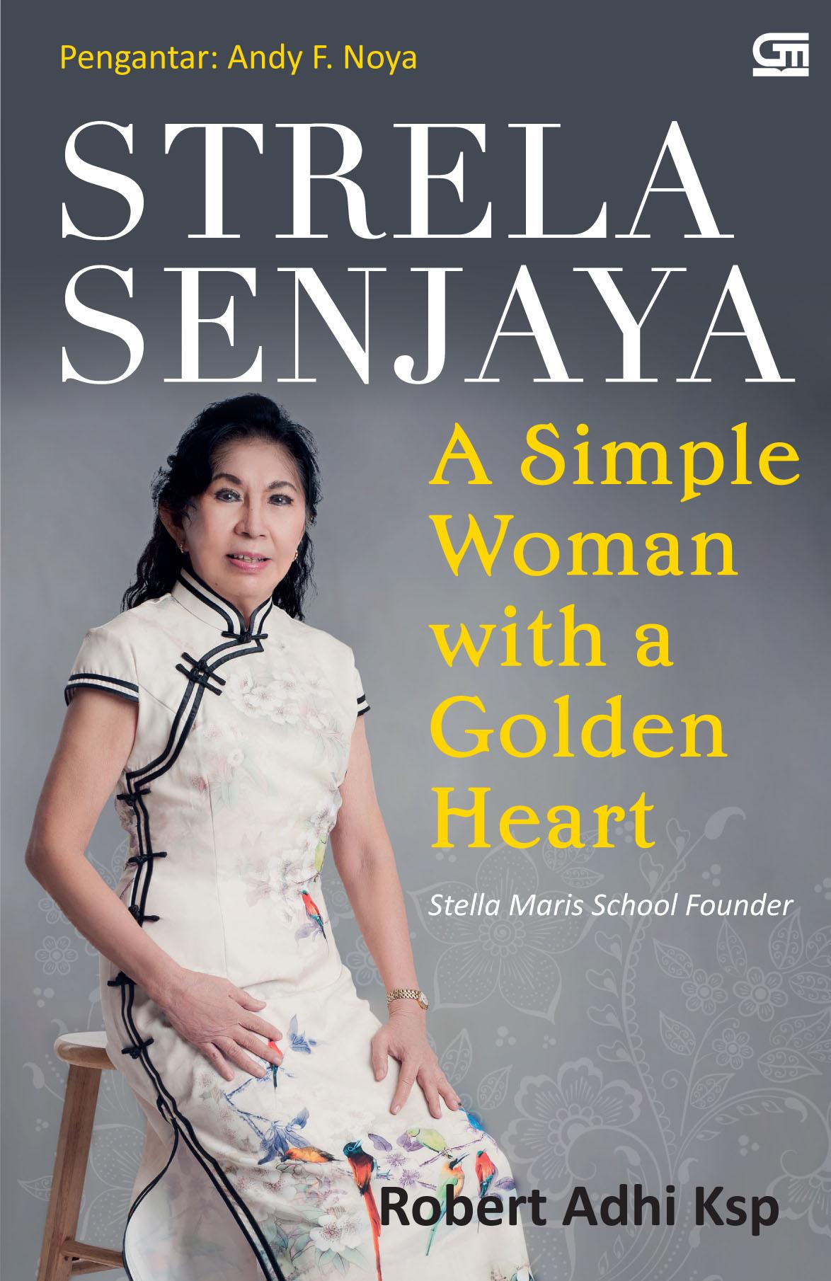 Strela Senjaya: A Simple Woman With A Golden Heart