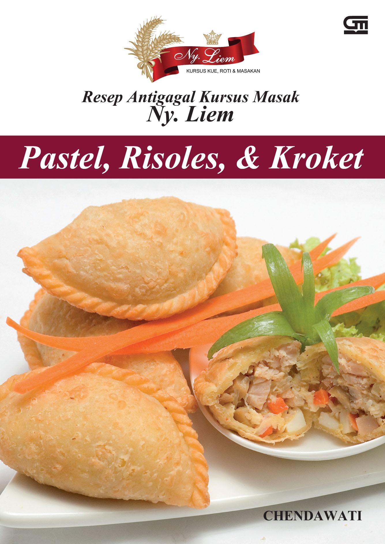 Resep Antigagal Kursus Masak Ny. Liem; Pastel, Risoles, & Kroket (Ed. Revisi)