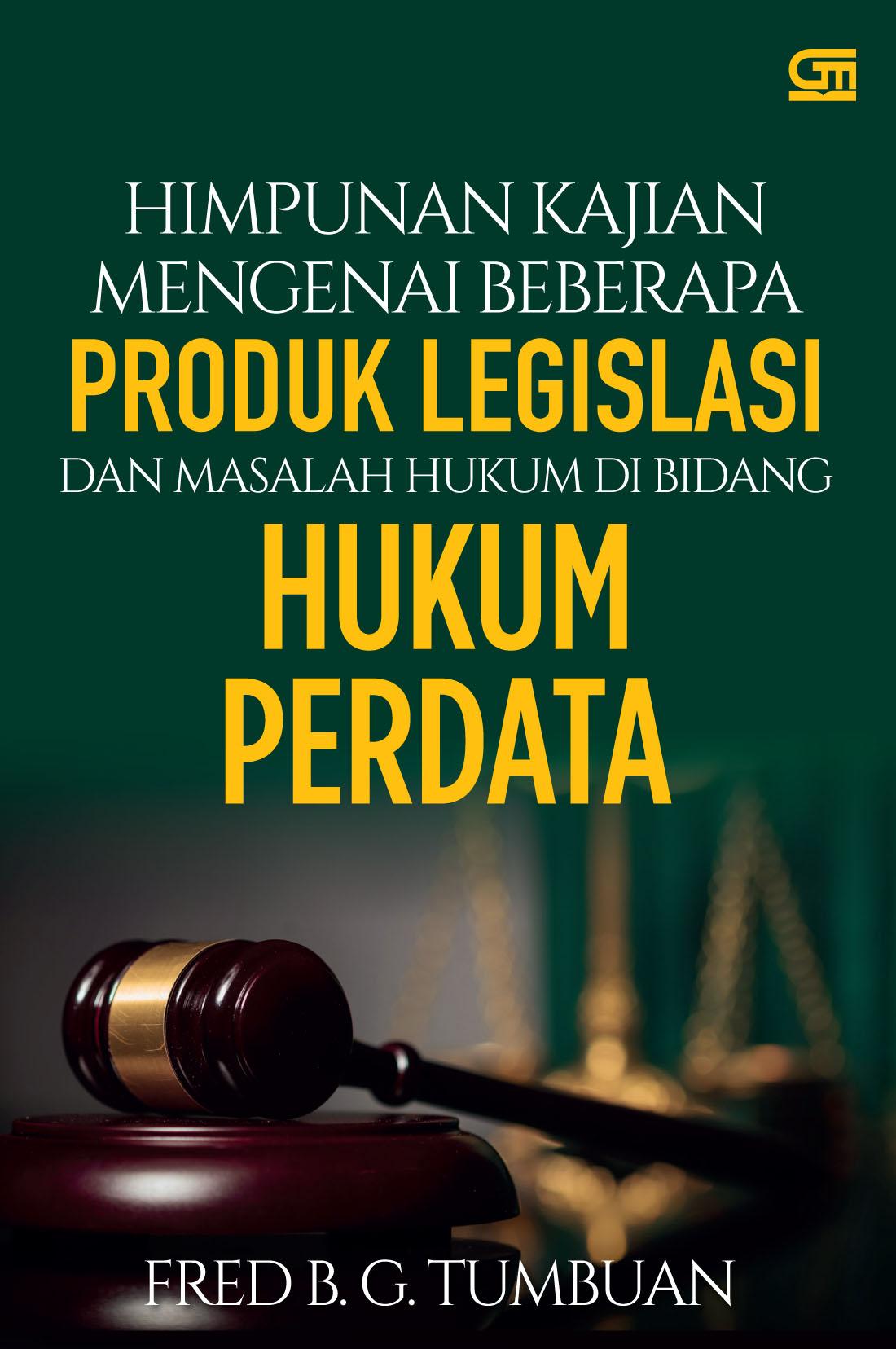 Himpunan Kajian Mengenai Beberapa Produk Legislasi dan Masalah Hukum di Bidang Hukum Perdata