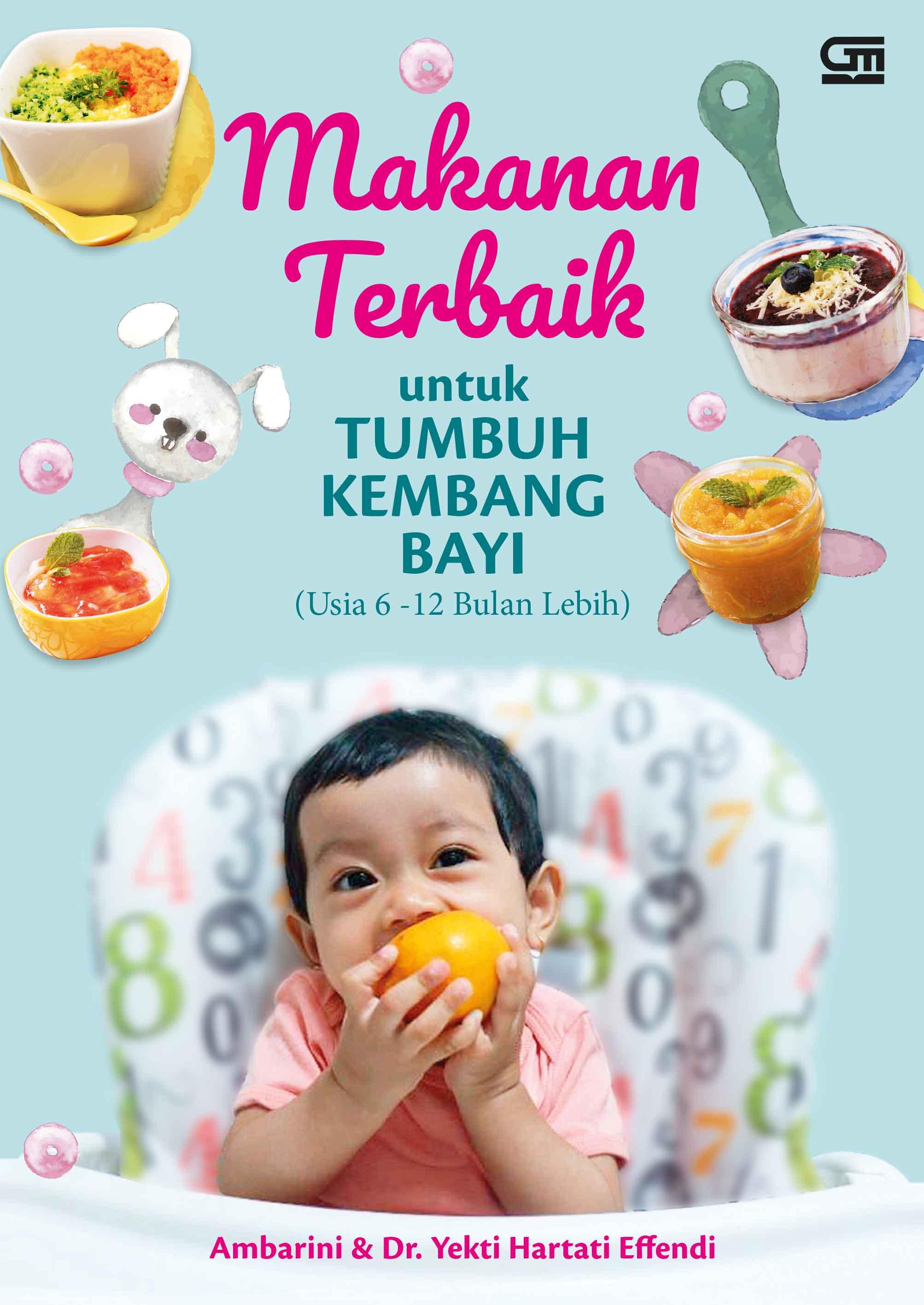 Makanan Terbaik untuk Tumbuh Kembang Bayi (Usia 6-12 Bulan Lebih)