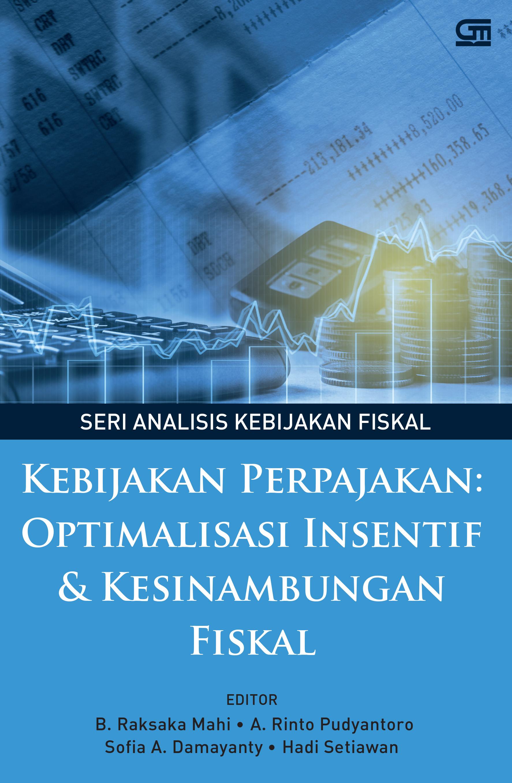 Kebijakan Perpajakan: Optimalisasi Insentif dan Kesinambungan Fiskal