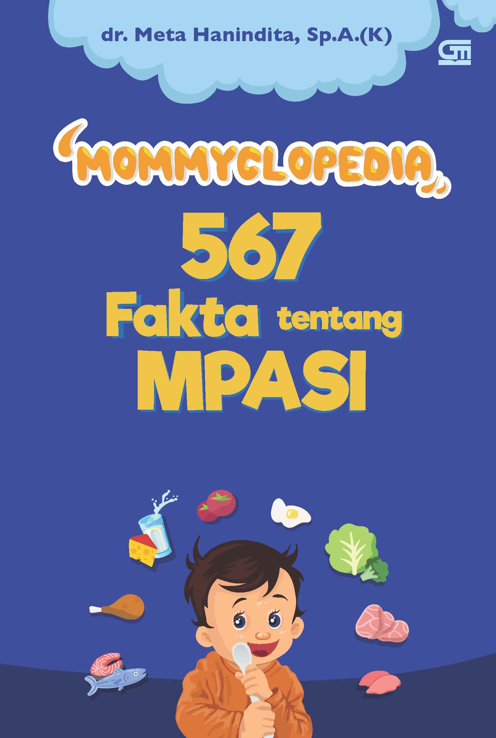 Mommyclopedia: 567 Fakta Tentang MPASI