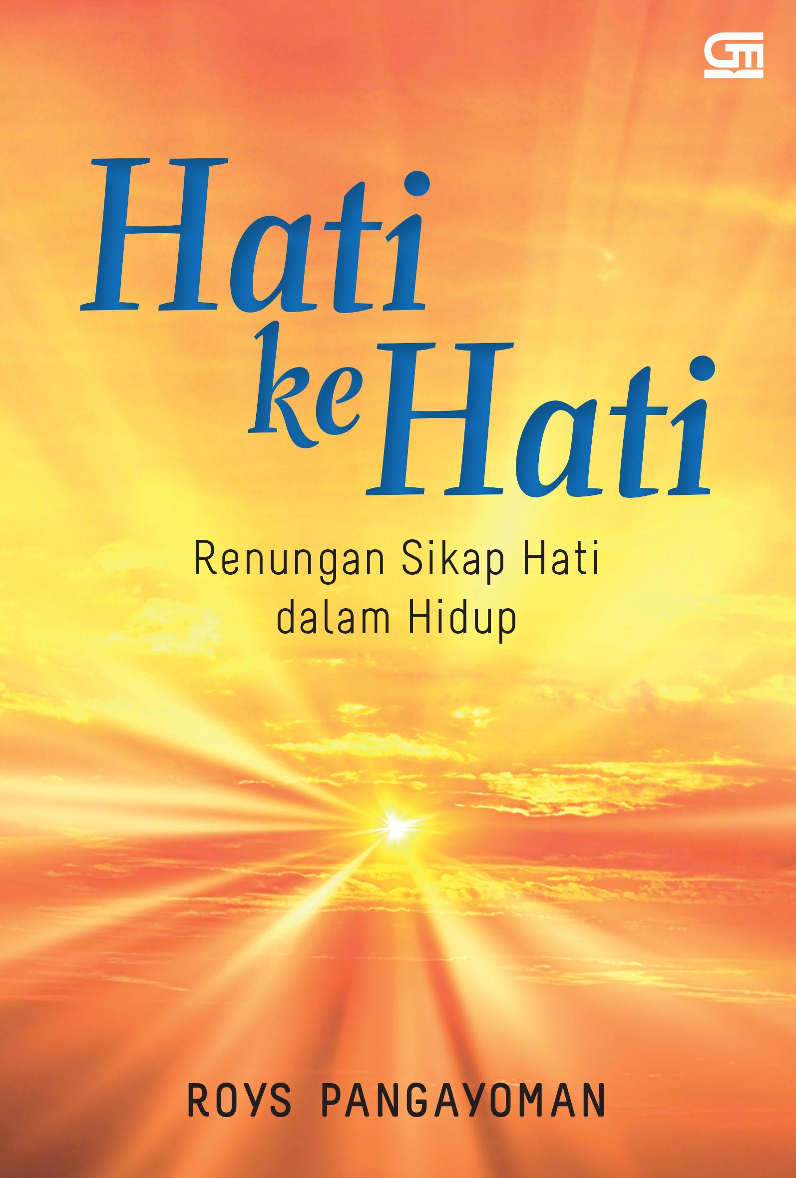 Hati ke Hati: Renungan Sikap Hati dalam Hidup