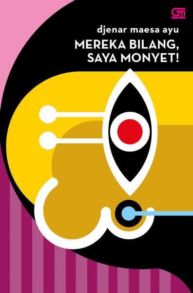 Mereka Bilang, Saya Monyet! (cover baru)