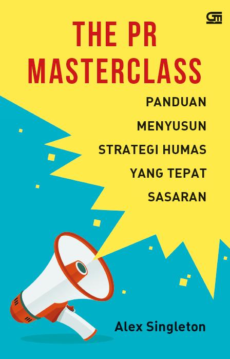 The PR Masterclass: Panduan Menyusun Strategi Humas yang Tepat Sasaran