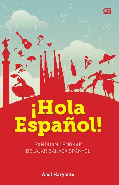Panduan lengkap belajar bahasa Spanyol-¡Hola Español!