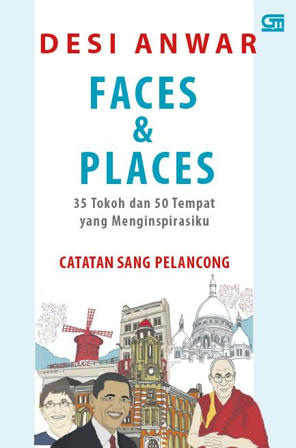 Faces & Places--35 Tokoh dan 50 Tempat yang Menginspirasiku